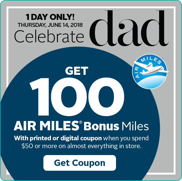 Get 100 Air Miles Bonus Miles when you spend $50 or more on almost everything in-store.