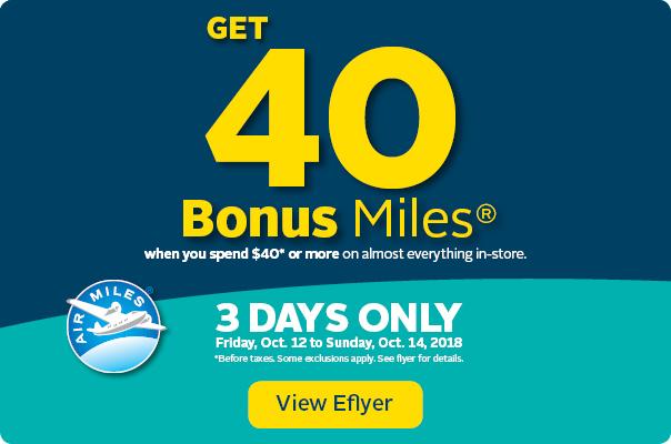 Get 40 AIR MILES® Bonus Miles when you spend $40+.