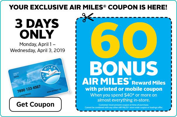 Get your exclusive AIR MILES® Bonus Miles coupon.